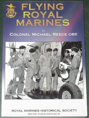 Flying Royal Marines, by Colonel Michael Reece